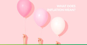 What-Does-Inflation-Mean_Blog_Healthier Money