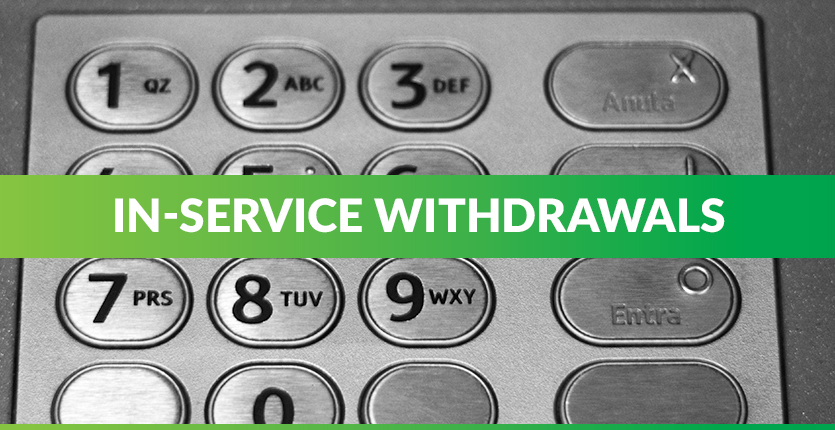 Read more about the article In-Service Withdrawals
