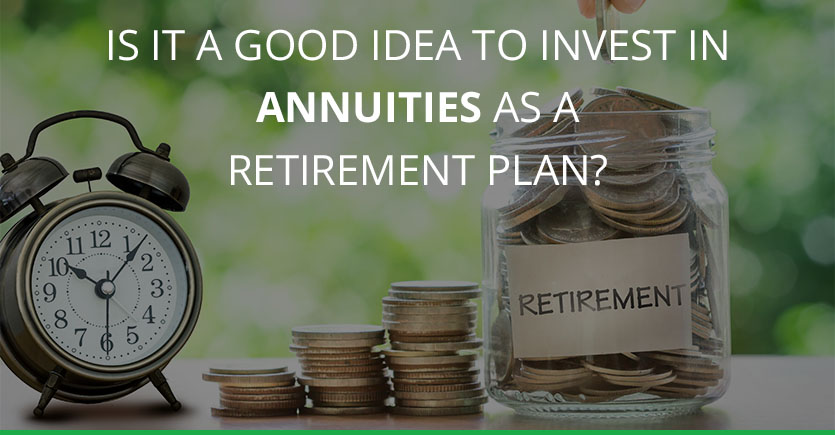 Read more about the article Is It a Good Idea to Invest in Annuities as a Retirement Plan?